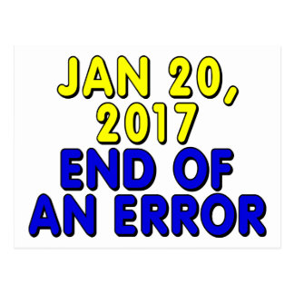 January 20, 2017: End of an error Postcard