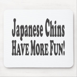 Japanese Chins Have More Fun! Mouse Pads