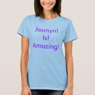 Jasmyn! Is! Amazing! T-Shirt