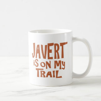 Javert is on my Trail Coffee Mugs