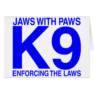 Jaws with Paws enforcing the Laws Greeting Card