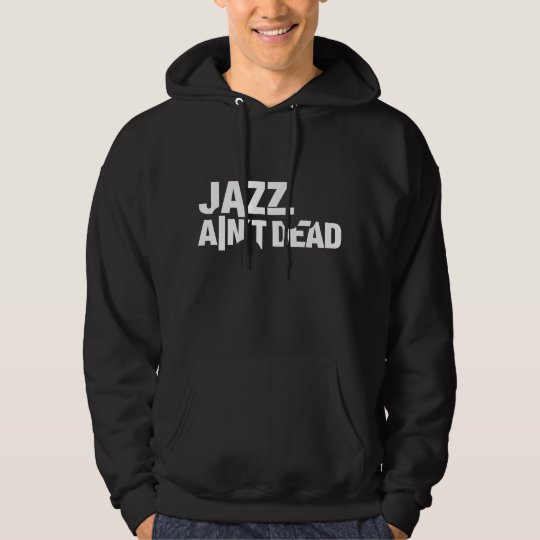 JAZZ AIN'T DEAD Unisex Dark Hooded Sweatshirt
