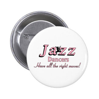 Jazz Dancers Have all the Right Moves 6 Cm Round Badge