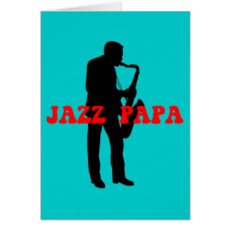 Jazz papa jazz greeting card
