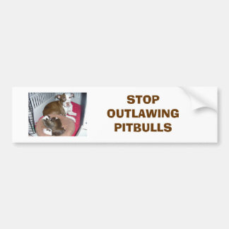 Jazzy_001, STOP OUTLAWING PITBULLS Bumper Sticker