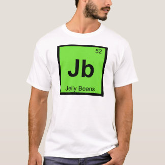 Jb - Jelly Beans Chemistry Periodic Table Symbol T-Shirt