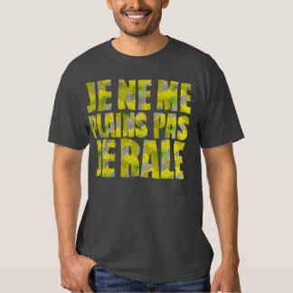 Je Ne Me Plains Pas Je Rale Tshirt