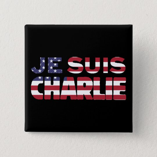 Je Suis Charlie -I am Charlie-Stars and Stripes US 15 Cm Square Badge