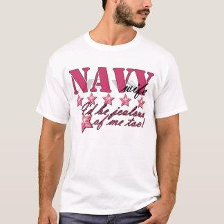 jealous of me: navy wife T-Shirt