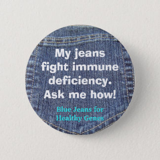 Jeans_pocket_back, My jeansfight immune deficie... 6 Cm Round Badge