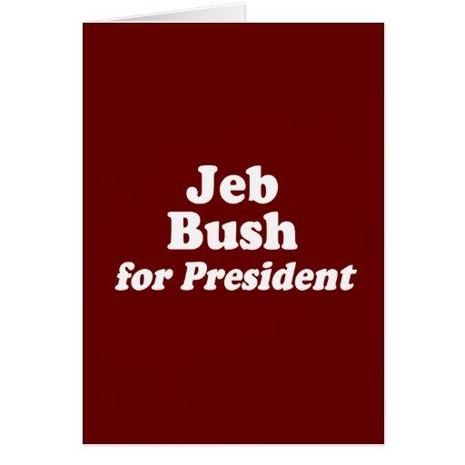 JEB BUSH FOR PRESIDENT 2 GREETING CARD