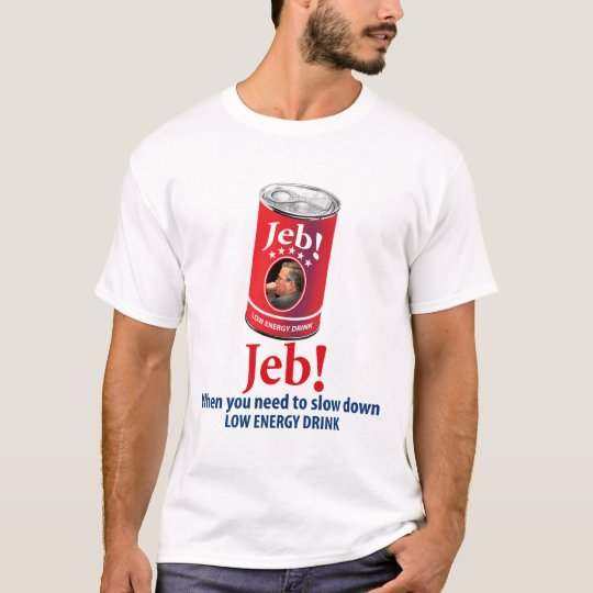 Jeb Bush for President Humour, Low Energy Drink T-Shirt