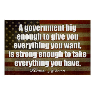 Jefferson: A government big enough... Posters