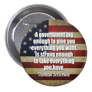 Jefferson: Big Governement will take everything... 7.5 Cm Round Badge