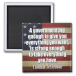 Jefferson: Big Governement will take everything... Refrigerator Magnet