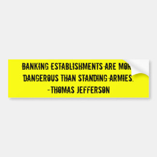 Jefferson: Centralized Banks Bumper Sticker