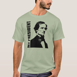 Jefferson Davis - My President T-Shirt
