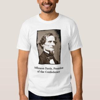 Jefferson Davis, President of the Confed... T-shirts