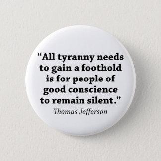 Jefferson: Do not remain silent 6 Cm Round Badge