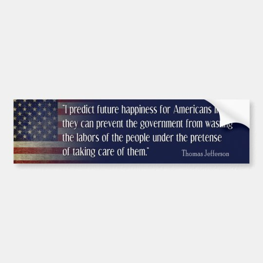 Jefferson: I predict happiness for America Bumper Sticker