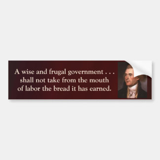 Jefferson Quote - A Wise and Frugal Government Bumper Stickers