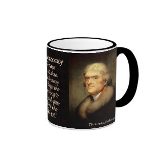 Jefferson Quote - Democracy Will Cease... Ringer Mug