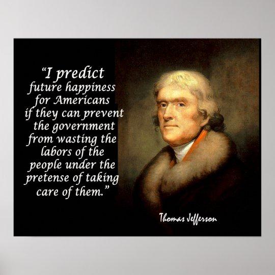 Jefferson Quote - I Predict Future Happiness... Poster