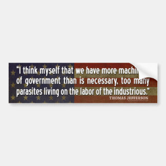 Jefferson Quote: I think myself that we have more Bumper Sticker