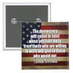 Jefferson Quote: The democracy will cease... 15 Cm Square Badge