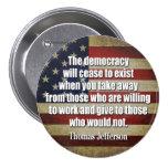 Jefferson Quote: The democracy will cease... 7.5 Cm Round Badge