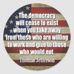 Jefferson Quote: The democracy will cease... Stickers