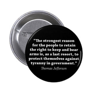 Jefferson: RIGHT TO BEAR ARMS 6 Cm Round Badge