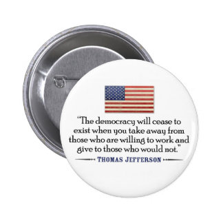 Jefferson: The democracy will cease to exist... 6 Cm Round Badge