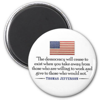 Jefferson: The democracy will cease to exist... 6 Cm Round Magnet