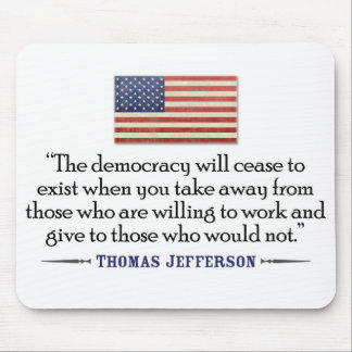 Jefferson: The democracy will cease to exist... Mouse Pad