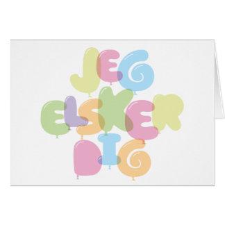 Jeg Elsker dig - I love you in Danish Greeting Card