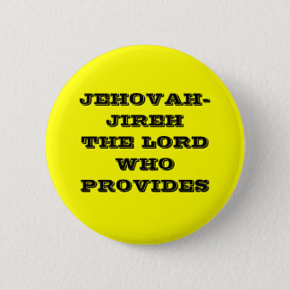 JEHOVAH-JIREH THE LORD WHO PROVIDES 6 CM ROUND BADGE