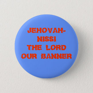 JEHOVAH-NISSI THE LORD OUR BANNER 6 CM ROUND BADGE
