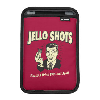 Jello Shots: Drink You Can't Spill iPad Mini Sleeve