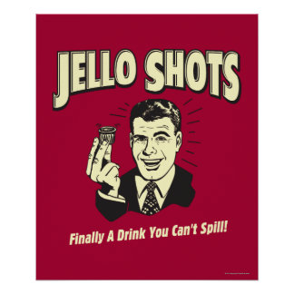Jello Shots: Drink You Can't Spill Poster