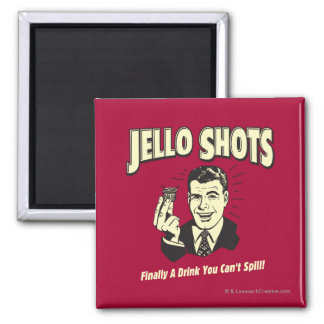 Jello Shots: Drink You Can't Spill Square Magnet