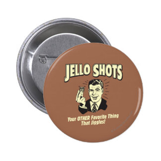 Jello Shots: Other Favorite Thing 6 Cm Round Badge