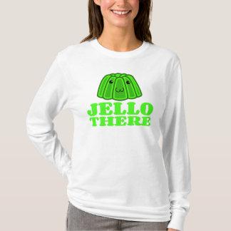 Jello There T-Shirt