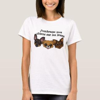 J'embrasse mes chiens sur les lèvres T-Shirt