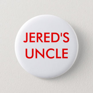 JERED'S UNCLE 6 CM ROUND BADGE