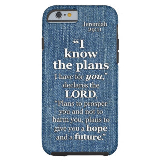 Jeremiah 29:11 I Know The Plans Bible Verse Quote Tough iPhone 6 Case