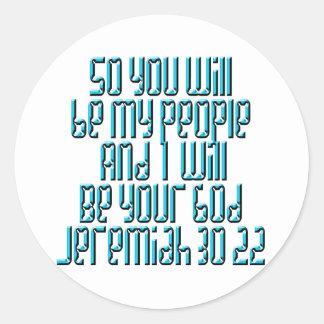 Jeremiah 30:22 round sticker