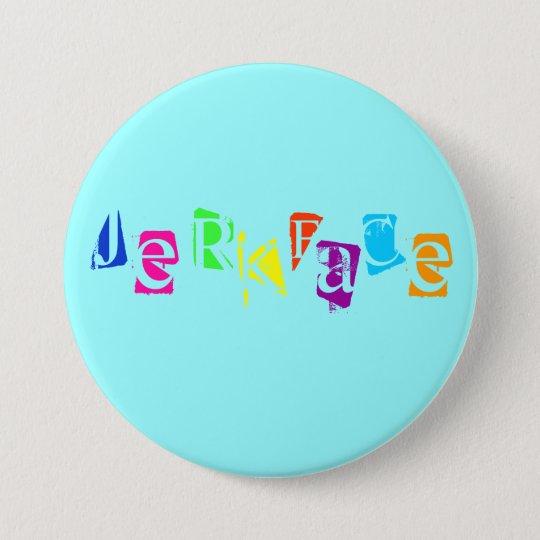 jerkface 7.5 cm round badge