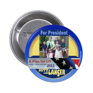 Jerry Lanser for President 2012 Pinback Buttons