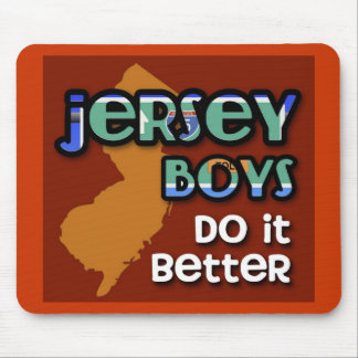 Jersey Boys Do It Better Mouse Pad